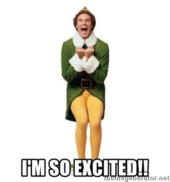 I'm so excited!! - Buddy The Elf Excited   Meme Generator
