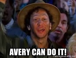 You Can Do It Guy - Avery Can Do IT!