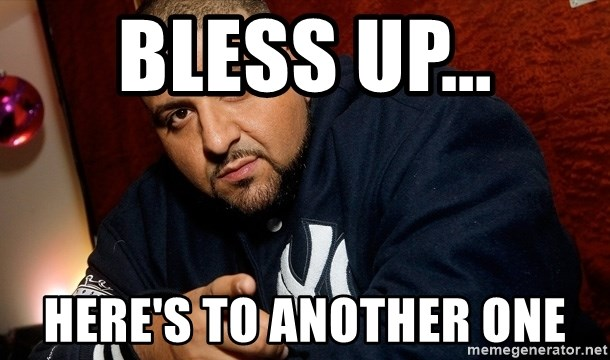 DJ Khaled LIAR - Bless Up... Here's to another one