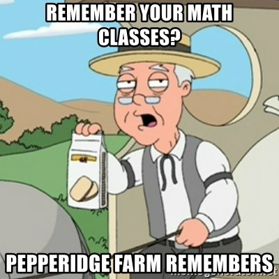 Pepperidge Farm Rememberss - Remember your math classes? Pepperidge farm remembers