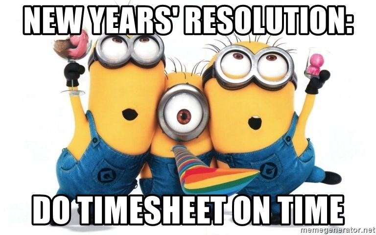 Celebrate Minions - new years' resolution: do timesheet on time