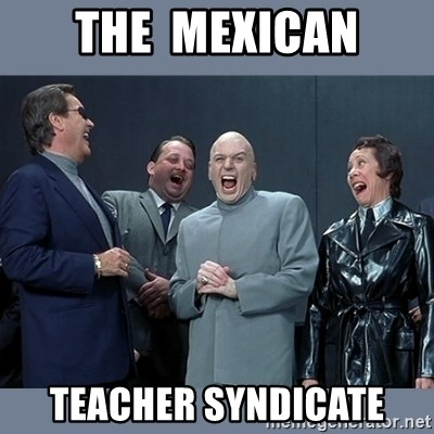 66467772 the mexican teacher syndicate dr evil and his minions meme