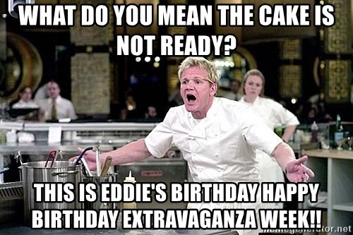Amazing What Do You Mean The Cake Is Not Ready This Is Eddies Birthday Personalised Birthday Cards Sponlily Jamesorg