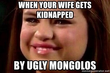 When Your Wife Gets Kidnapped By Ugly Mongolos Selena Gomez Crying