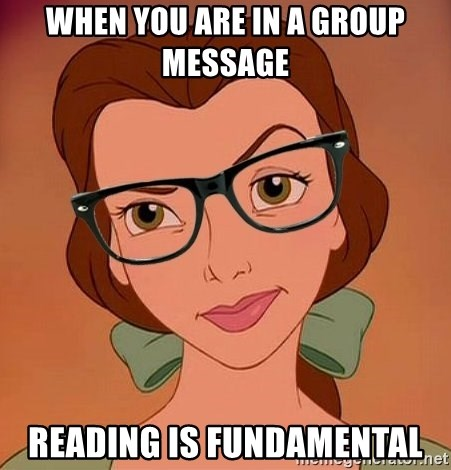 Hipster Belle - When you are in a group message  READING IS FUNDAMENTAL