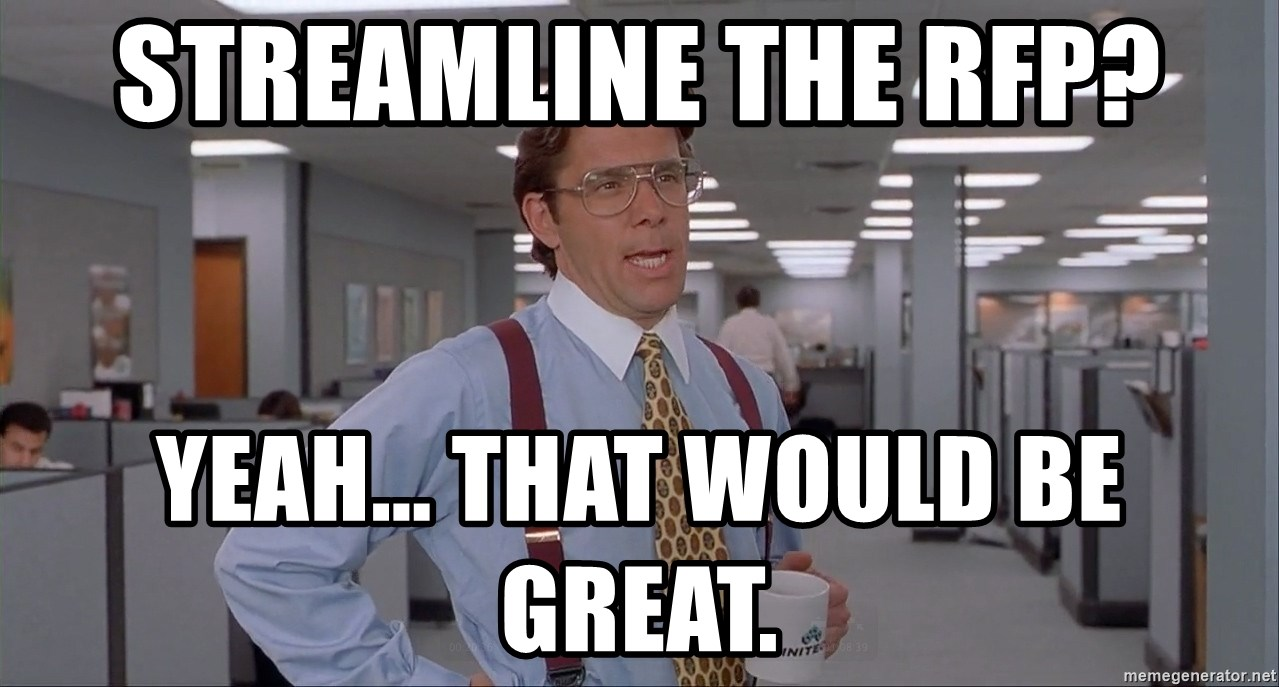 Streamline The Rfp Yeah That Would Be Great Office Space Meme