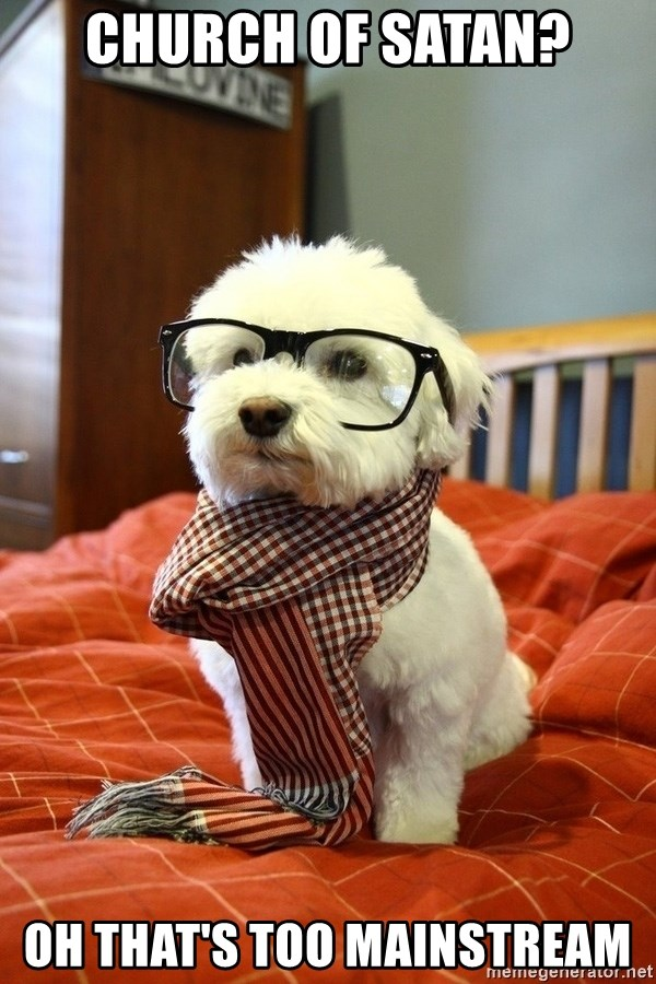 hipster dog - church of satan? oh that's too mainstream