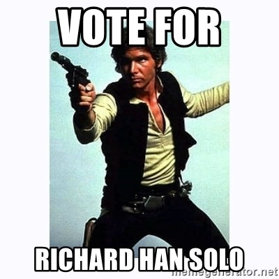 Han Solo - vote for  Richard Han Solo