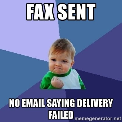 Success Kid - Fax sent no email saying delivery failed