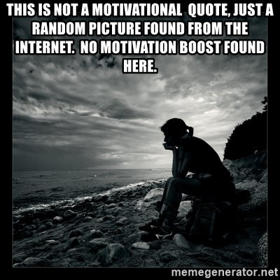 This is not a motivational quote, just a random picture ...