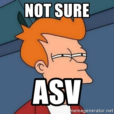 Not sure if troll - not sure asv
