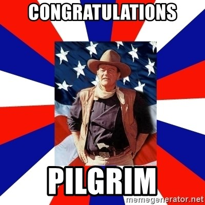 Image result for congratulations pilgrim