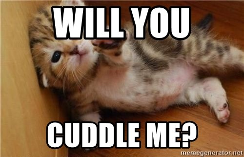 Will you cuddle with me