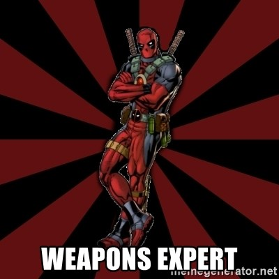 FTFW Deadpool -  Weapons Expert
