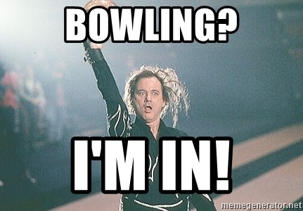 Bowling I M In Kingpin Bill Murray Meme Generator