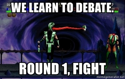 We learn to debate  Round 1, Fight - mortal kombat | Meme