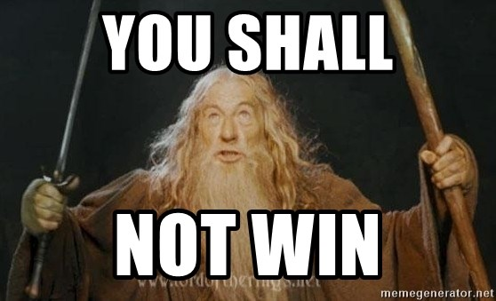 You Shall Not Win You Shall Not Pass Meme Generator
