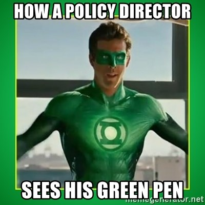 Green Lantern - How a Policy Director sees his green pen