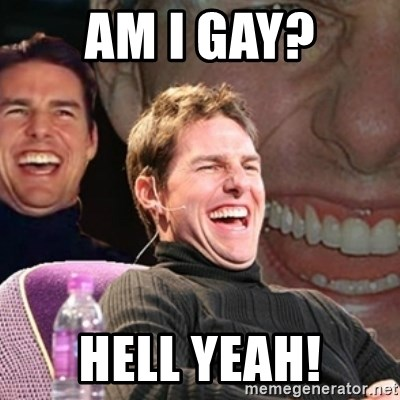 Tom Cruise laugh - am i gay? hell yeah!