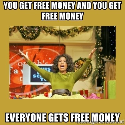 Oprah portrayed giving away free money to all.