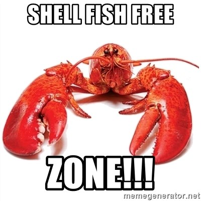 Shell Fish Free Zone Unable To Relax And Have Fun Lobster Meme Generator