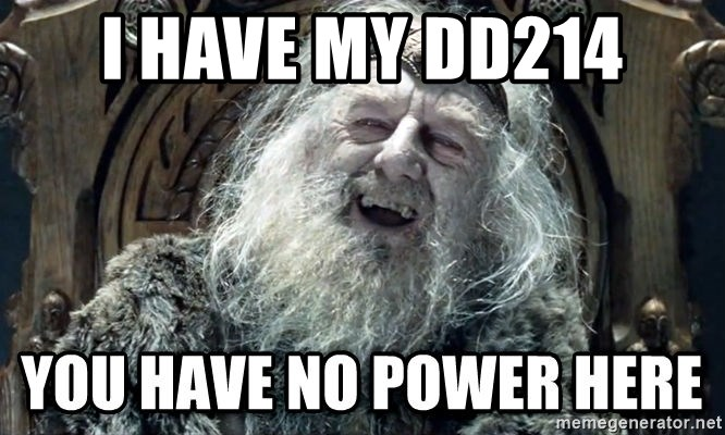 i have my dd214 you have no power heree meme generator