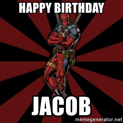 FTFW Deadpool - Happy Birthday Jacob