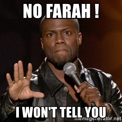 Kevin Hart - No Farah !  I won't tell you