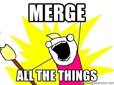 Image result for merge all the things meme