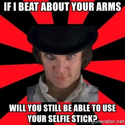 Cynical animeshniki - If I beat about your arms Will you still be able to use your selfie stick?