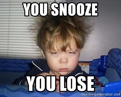 you-snooze-you-lose.jpg