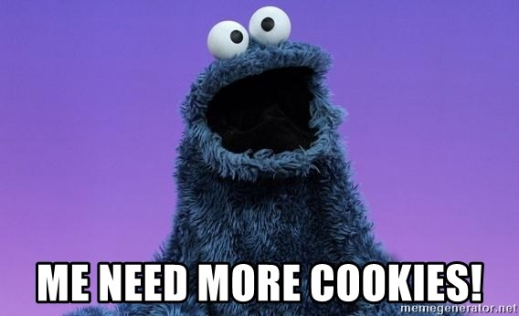 Cookie Monster Advice - ME NEED MORE COOKIES!