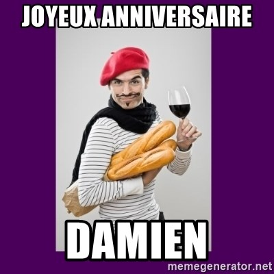 Joyeux Anniversaire Damien Stereotypical French Man Meme Generator