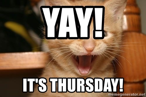 Yay It S Thursday Happy Cats Meme Generator This meme shows how everyone feels every thursday at the office. yay it s thursday happy cats meme