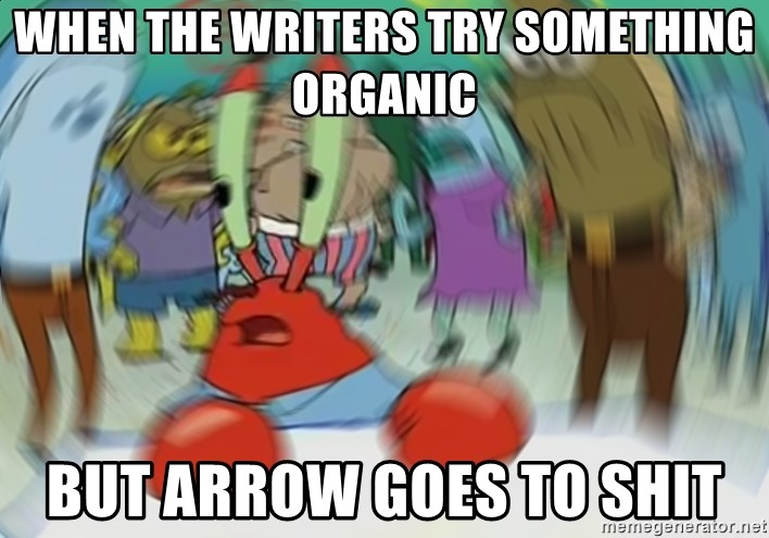 Blurry Mr Krab - when the writers try something organic but arrow goes to shit