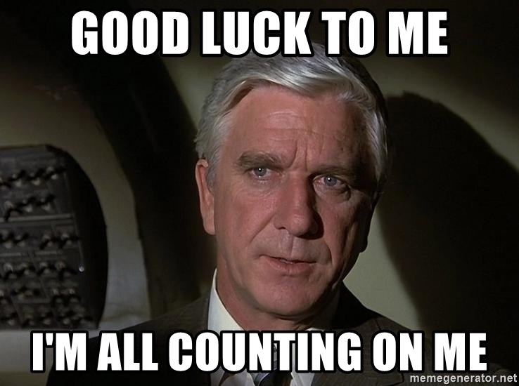 Leslie Nielsen Shirley - Good luck to me I'm all counting on me