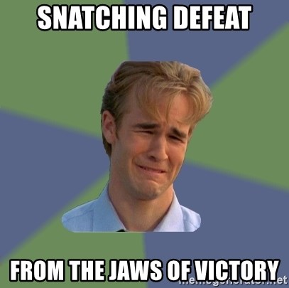 Sad Face Guy - snatching defeat from the jaws of victory