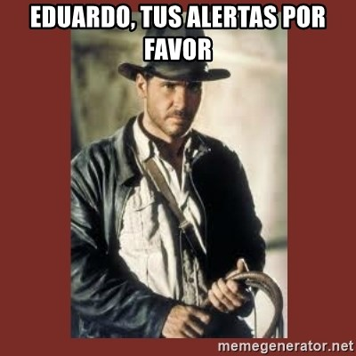 Indiana Jones - Eduardo, tus alertas por favor