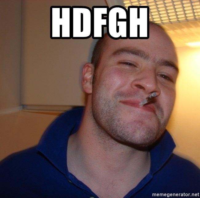 Good Guy Greg - hdfgh