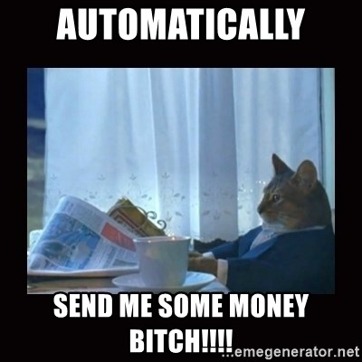 i should buy a boat cat - automatically  send me some money BITCH!!!!