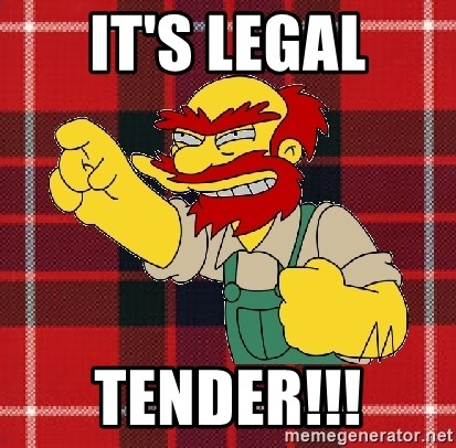 Angry Scotsman - IT'S LEGAL TENDER!!!
