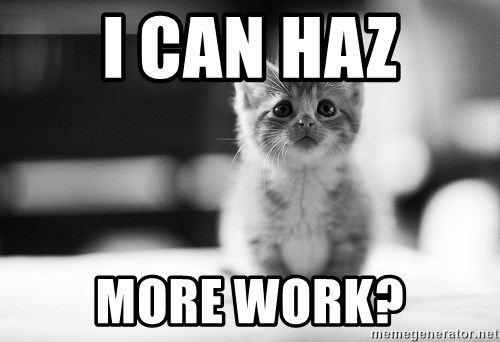 I can haz results nao? - I can haz more work?