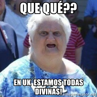 Fat Woman Wat - Que qué?? en UK  estamos todas divinas!