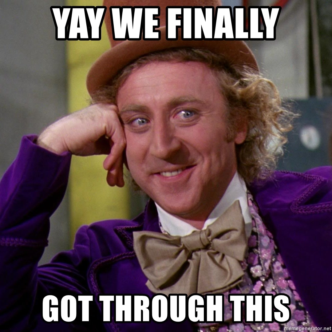 Yay We Finally Got Through This Willy Wonka Meme Generator / fluttershy's cheer is a popular remark form the popular television show: yay we finally got through this willy