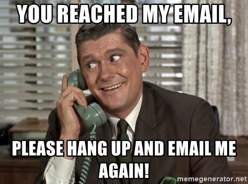 Dick York green telephone - you reached my email, please hang up and email me again!