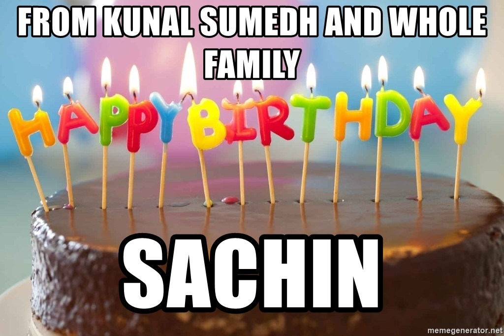 68442748 from kunal sumedh and whole family sachin birthday cake meme