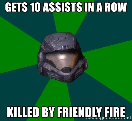 Halo Reach - gets 10 assists in a row killed by friendly fire