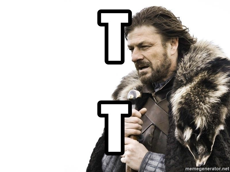 Winter is Coming - t t
