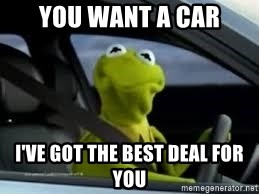 kermit the frog in car - You want a car I've got the best deal for you