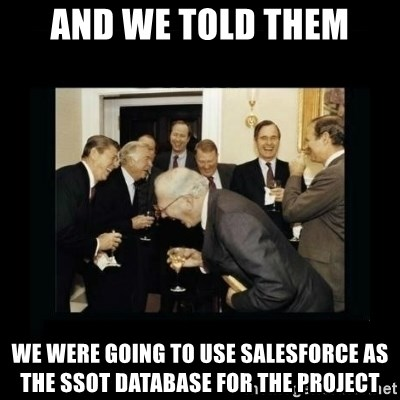 Rich Men Laughing - and we told them we were going to use salesforce as the ssot database for the project